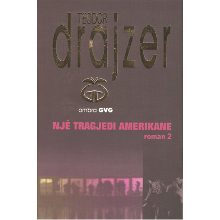 Nje tragjedi amerikane, libri i dyte, Teodor Drajzer