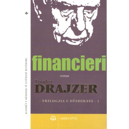 Triologjia e Deshirave 1 - Financieri, Teodor Drajzer