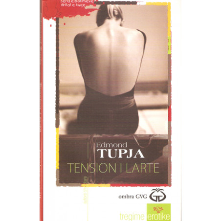 Tension i larte, Edmond Tupja