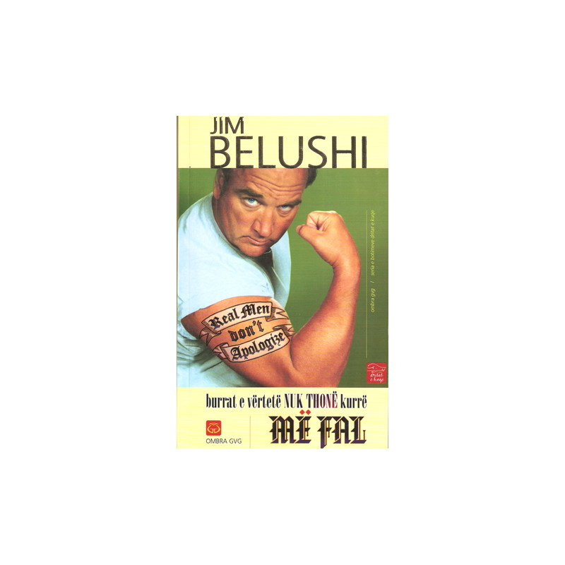 Burrat e vertete nuk thone kurre me fal, Jim Belushi