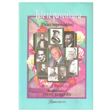Lule te pavenitura, poete franceze perkthyer nga Vedat Kokona