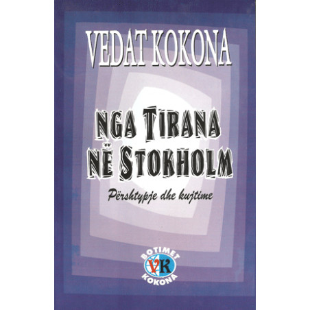 Nga Tirana ne Stokholm, Vedat Kokona