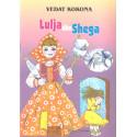 Lulja dhe Shega, Vedat Kokona