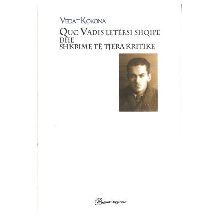 Quo Vadis Letersi Shqipe, Vedat Kokona