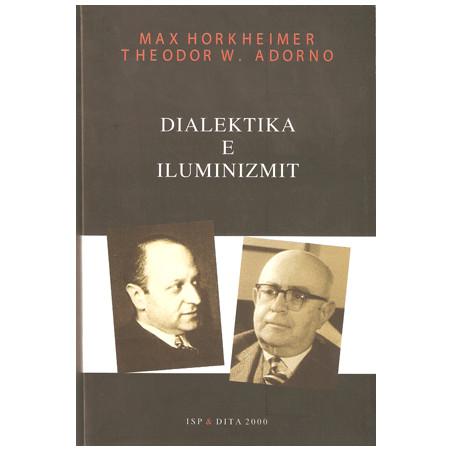 Dialektika e iluminizmit, Max Hork Heimer, Theodor W. Adorno