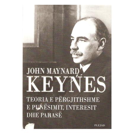 Teoria e pergjithshme e punesimit, interesit dhe parase, Keynes