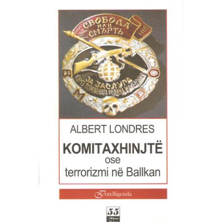 Komitaxhinjte ose terrorizmi ne Ballkan, Albert Londres