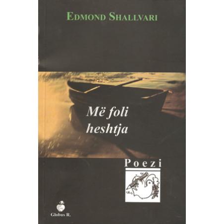 Me foli heshtja, Edmond Shallvari