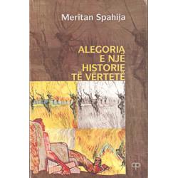 Alegoria e nje historie te vertete, Meritan Spahija