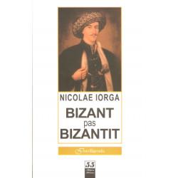 Bizant pas Bizantit, Nicolae Iorga
