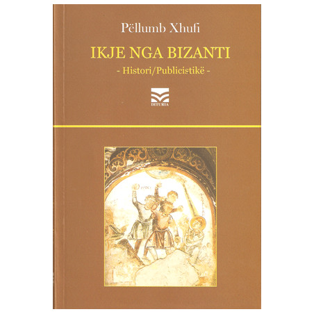 Ikje nga Bizanti, Pellumb Xhufi