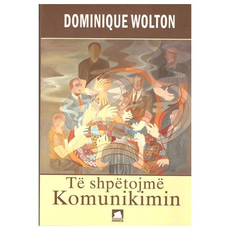Te shpetojme komunikimin, Dominique Wolton