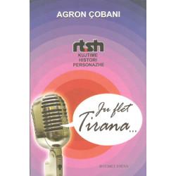 Ju flet Tirana, Kujtime nga RTSH, Agron Cobani
