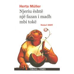 Njeriu eshte nje fazan i madh mbi toke, Herta Muller