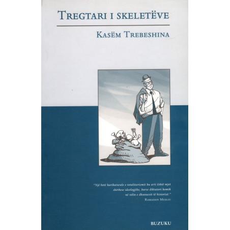 Tregtari i skeleteve, Kasem Trebeshina