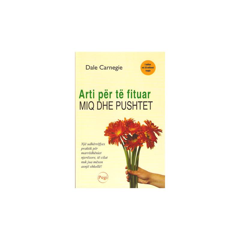 Arti per te fituar miq dhe pushtet, Dale Carnegie