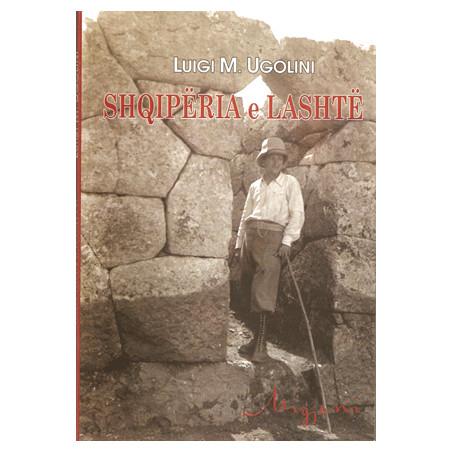 Shqiperia e lashte. Gjurmime arkeologjike, Luigi M. Ugolini