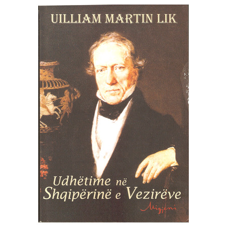 Udhetime ne Shqiperine e Vezireve, Uilliam Martin Lik
