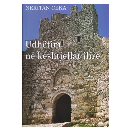 Udhetim ne keshtjellat ilire, Neritan Ceka