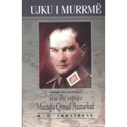 Ujku i murrme. Jeta e Mustafa Qemal Ataturkut, H C Armstrong