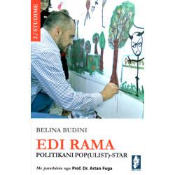 Edi Rama, Politikani Pop(ulist)-Star, Belina Budini