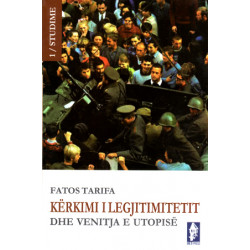 Kerkimi i legjitimitetit dhe venitja e Utopise, Fatos Tarifa