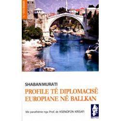 Profile te diplomacise europiane ne Ballkan, Shaban Murati