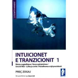 Intuicionet e tranzicionit 1, Prec Zogaj