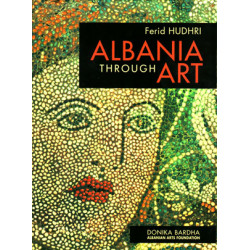 Albania Through Arts (third edition), Ferid Hudhri