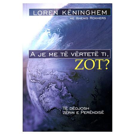 A je me te vertete ti, o Zot? Loren Keninghem