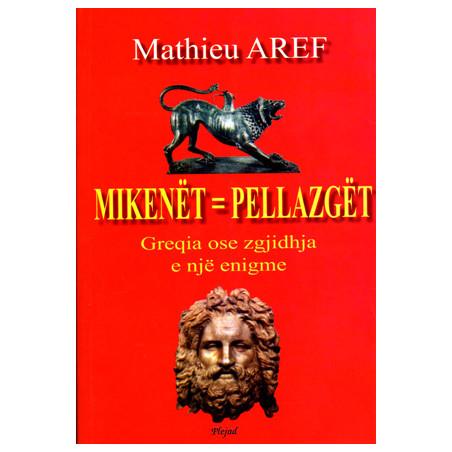 Mikenet - Pellazget: Greqia ose zgjidhja e nje enigme
