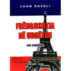 Frengjishtja ne udhetim (me shqiptim), Luan Kaceli