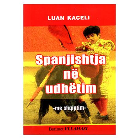 Spanjishtja ne udhetim (me shqiptim), Luan Kaceli