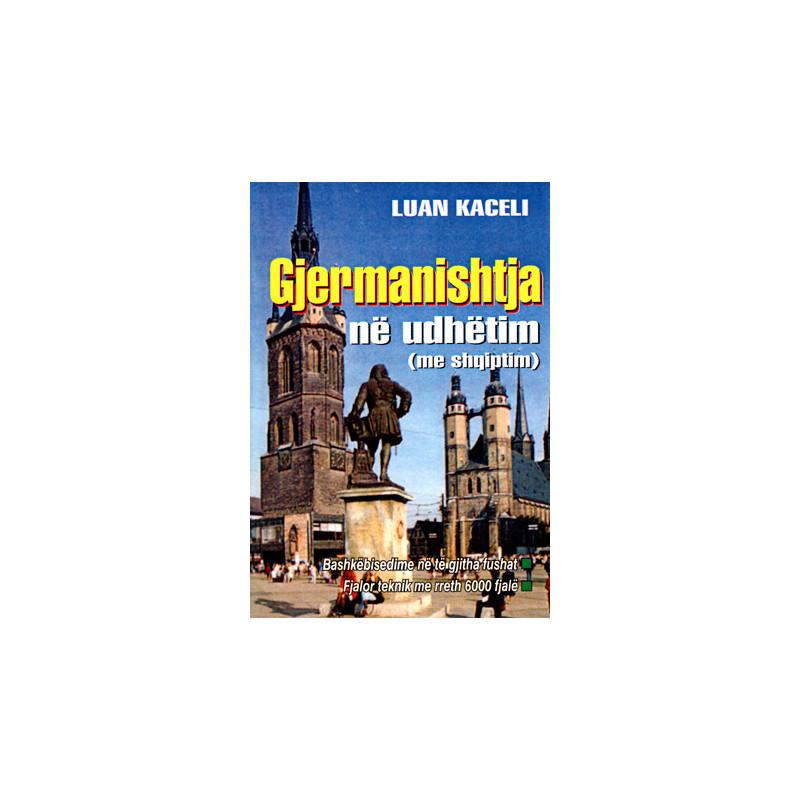 Gjermanishtja ne udhetim (me shqiptim), Luan Kaceli