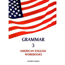 Grammar 3 - American English Workbooks, Kathryn Church