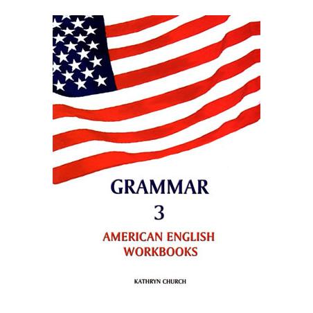 Grammar 3 - American English Workbooks, Kathryn Church