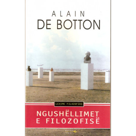 Ngushellimet e filozofise, Alain De Botton