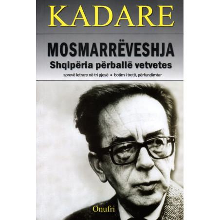 Mosmarreveshja, Ismail Kadare
