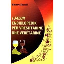 Fjalor Enciklopedik per vreshtarine & veretarine, Andrea Shundi