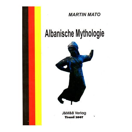 Albanische Mythologie, Martin Mato