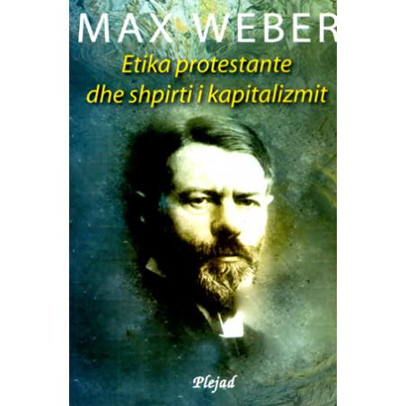 Etika protestante dhe shpirti i kapitalizmit, Max Weber