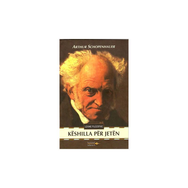 Keshilla per jeten, Arthur Shopenhauer