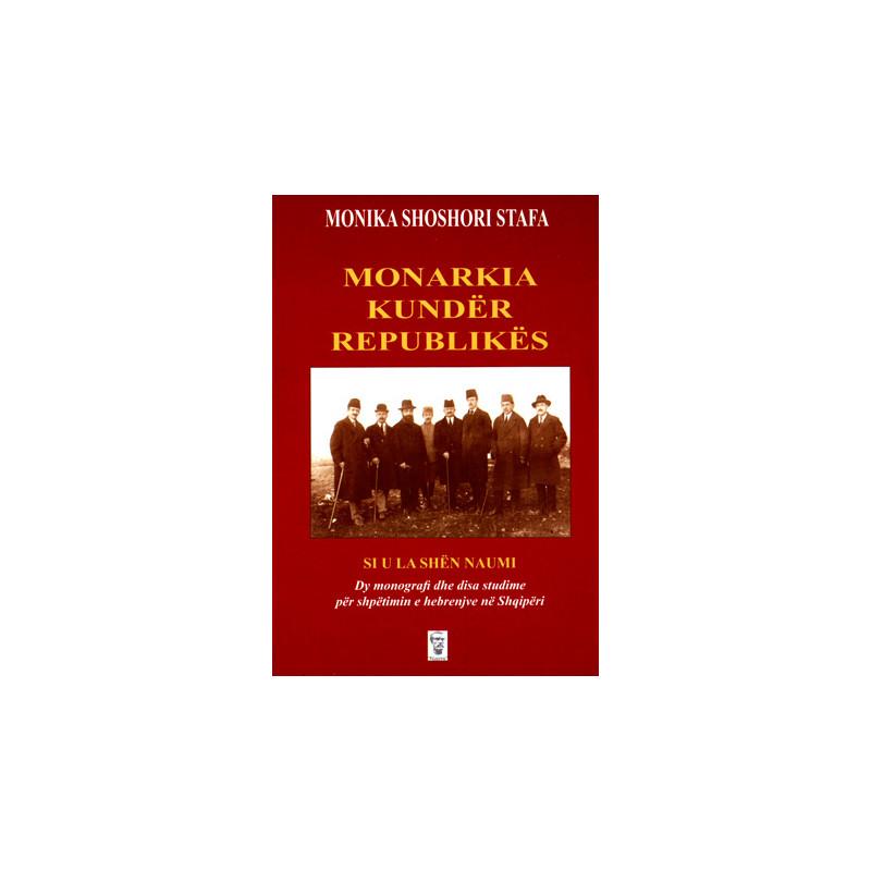 Monarkia kunder Republikes, Monika Shoshori Stafa
