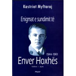 Enigmat e sundimit te Enver Hoxhes 1944-1961, Kastriot Myftaraj