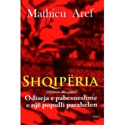 Shqiperia, odiseja e pabesueshme e nje populli parahelen, Aref