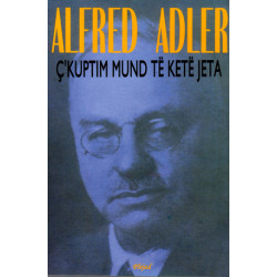 Ckuptim mund te kete jeta, Alfred Adler