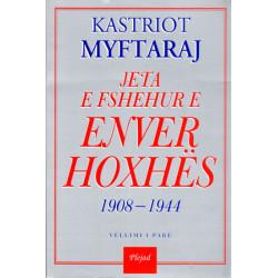 Jeta e fshehur e Enver Hoxhes 1908-1944, Kastriot Myftaraj