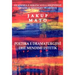 Poetika e dramaturgjise dhe mendimit estetik, Jakup Mato