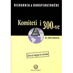 Hierarkia e konspiratoreve: Komiteti i 300-ve, Dr. John Coleman