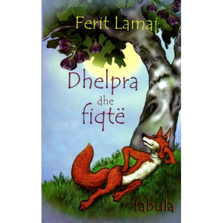 Dhelpra dhe fiqte, Ferit Lamaj